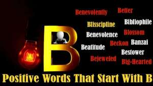 B 1 300x169 - List Of Positive Words That Starts With B
