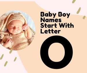 O 300x251 - List Of Christian Baby Boy Names Start With Letter O